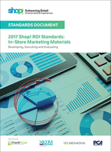 2017 Shop! ROI Standards: In-Store Marketing Materials White Paper