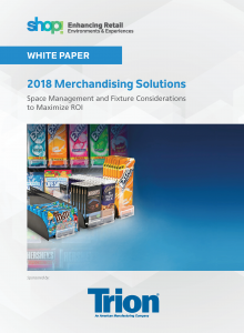 2018 Merchandising Solutions: Space Management and Fixture Considerations to Maximize ROI